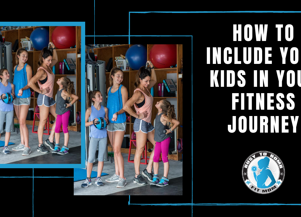 How to Include Your Kids in Your Fitness Journey