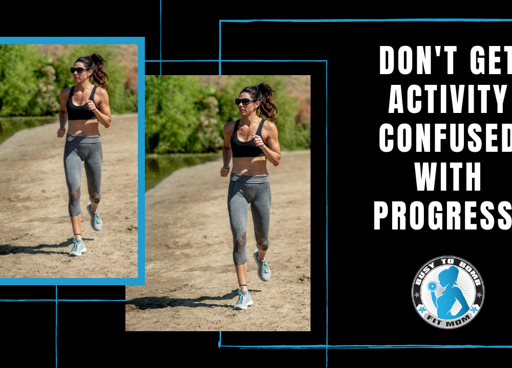 Don't Get Activity Confused With Progress